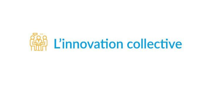 L'innovation collective, clé de voûte d'une transformation d'entreprise complète et durable